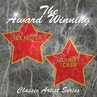 The Award Winning Tex Ritter and Johnny Cash — Tex Ritter|Johnny Cash