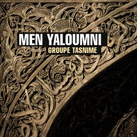 Men Yaloumni — Groupe Tasnime