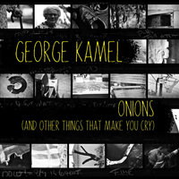Onions (and Other Things That Make You Cry) — George Kamel