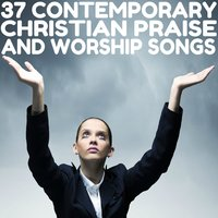 37 Contemporary Christian Praise and Worship Songs — Mark Cross