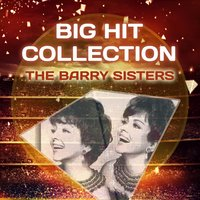Big Hit Collection — The Barry Sisters, The Berry Sisters, The Barry Sisters, The Berry Sisters