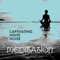 Captivating White Noise Meditation — Zen Meditation and Natural White Noise and New Age Deep Massage
