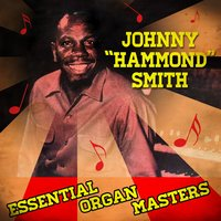 "Essential Organ Masters — Johnny ""Hammond"" Smith"