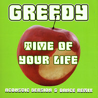 Time Of Your Life — GREEDY
