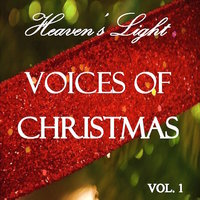 Heaven's Light - Voices of Christmas, Vol. 1 — сборник