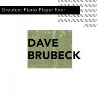 Greatest Jazz Piano Player Ever — Dave Brubeck