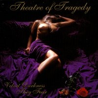 Velvet Darkness They Fear — Theatre Of Tragedy