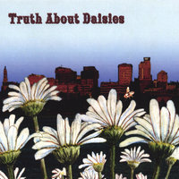 Truth About Daisies — Truth About Daisies