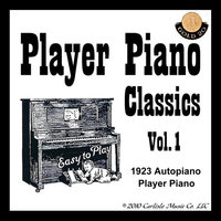 Player Piano Classics, Vol. 1 — 1923 Autopiano Player Piano