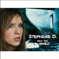 Walk This World — Stephanie D.
