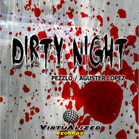 Dirty Night — Pezzlo