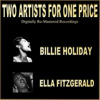 Two Artists For One Price — Billie Holiday, Ella Fitzgerald