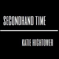 Secondhand Time — Katie Hightower