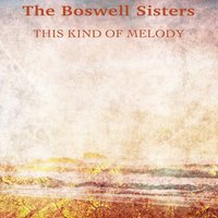 This Kind of Melody — The Boswell Sisters, Ирвинг Берлин