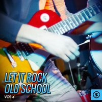 Let It Rock Old School, Vol. 4 — сборник