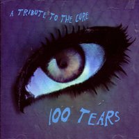100 Tears: A Tribute To The Cure — сборник