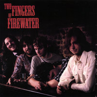 Two Fingers Of Firewater — Two Fingers Of Firewater