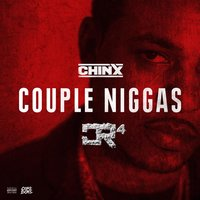 Couple Niggas — Chinx