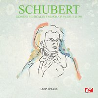 Schubert: Moment Musical in F Minor, Op. 94, No. 5, D.780 — Франц Шуберт, Linha Singers