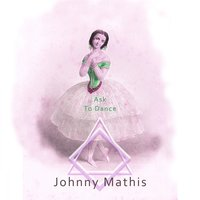 Ask To Dance — Johnny Mathis
