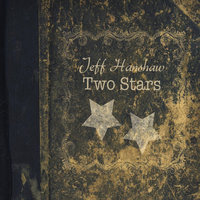 Two Stars — Jeff Hanshaw
