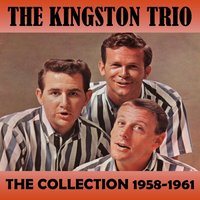 The Collection 1958-1961 — The Kingston Trio
