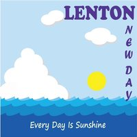 Everyday Is Sunshine — Lenton
