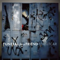 Streetcar — Funeral For A Friend