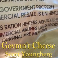 Govmn't Cheese — Scott Youngberg