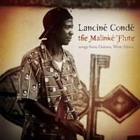 The Malinké Flute: Songs from Guinea, West Africa — Lanciné Condé