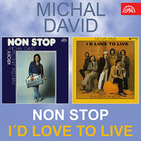 Non Stop  I'd Love To Live — Michal David