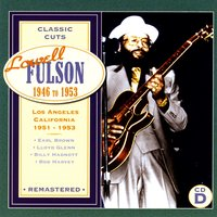 Classic Cuts:  Los Angeles, California 1951-1953 — Lowell Fulson