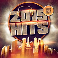 2015 Hits (Urban Nights) — DJ Hits