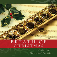 Breath of Christmas-Featuring Flutes & Panpipes — Simeon Wood, John Gerighty