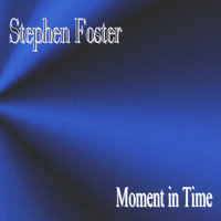 Moment in Time — Stephen Foster
