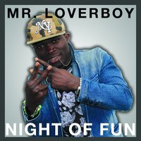 Night of Fun — Mr. Loverboy, De Son