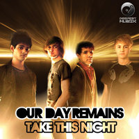 Take This Night — Our Day Remains