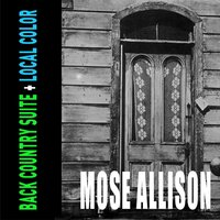 Back Country Suite + Local Color — Mose Allison