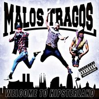 Welcome To Hipsterland — Malos tragos