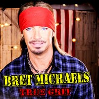 True Grit — Bret Michaels