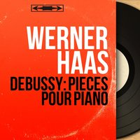 Debussy: Pièces pour piano — Клод Дебюсси, Werner Haas