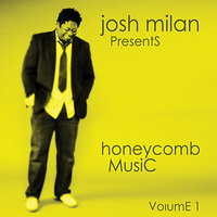 Josh Milan Presents: Honeycomb Music Vol. 1 — сборник
