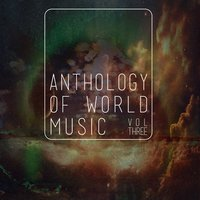 Anthology Of World Music, Vol. 3 — Blue Pie Records