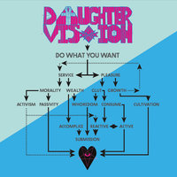 Do What You Want — Daughter Vision