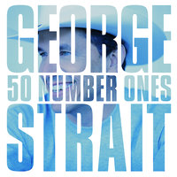 50 Number Ones — George Strait