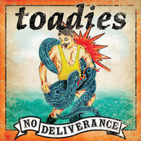 No Deliverance — Toadies