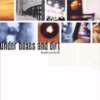 Under Boxes and Dirt — Hudson Bell