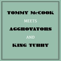 Tommy Mccook Meets Aggrovators & King Tubby — Tommy McCook