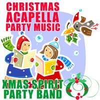 Christmas Acapella Party Music — Xmas Spirit Party Band