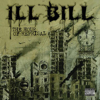 The Hour Of Reprisal — ILL Bill